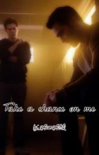 Take a chance on me - Sterek by AkaneAMR