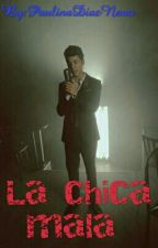 LA CHICA MALA #mario Bautista Y Tu by PaulinaDiazNava