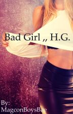 Bad Girl ,, H.G. {{on hold}} by 7hayes