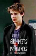 Girl Meets Preferences  by thewritingsofaqueer