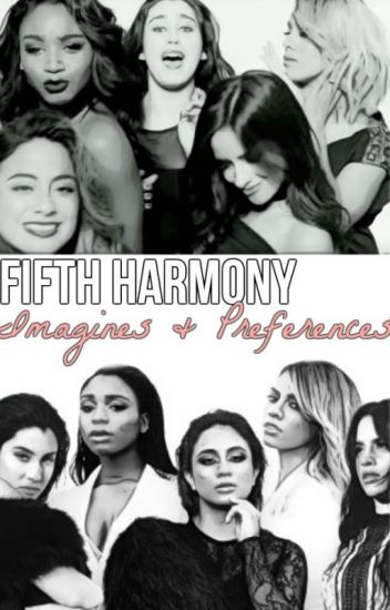 Fifth Harmony And Camila Cabello Imagines/Preferences
