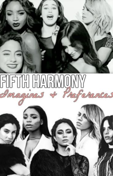 Fifth Harmony Imagines/Preferences
