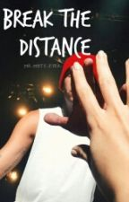 Break The Distance   {JOSHLER} by MR_MISTY_EYED_