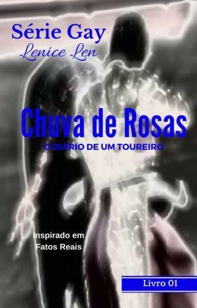 Chuva de Rosas o Diário de um Toureiro - Livro 01 - by Autora-Lenice-Len