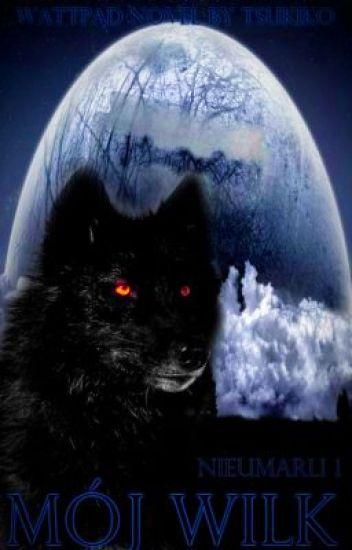 Nieumarli 01 - Mój Wilk