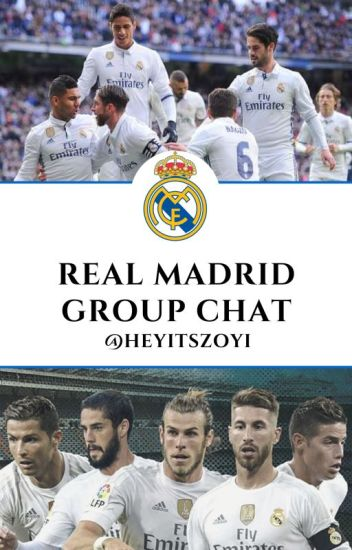 Real Madrid Group Chat (#Wattys2017)