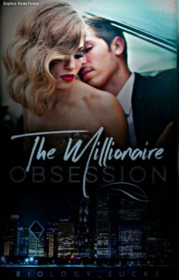The  Millionaire Obsession [ TMO] #Wattys2017✔
