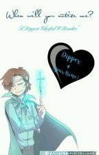 When will you notice me? (Dipper GleefulxReader) by -Fanfiction_4_dayz-