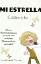 Mi Estrella/Golden Freddy×tu ♣COMPLETA♣ by -JustLily-