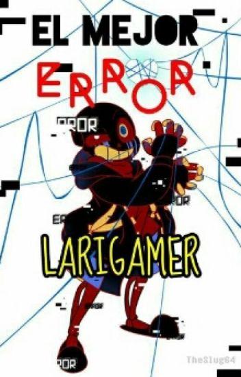 El Mejor Error(readerxerror!sans)[pausada We]