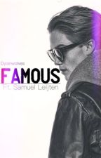 Famous ft. Samuel Leijten by dylanwolves
