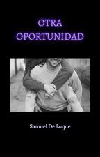 Otra Oportunidad [Samuel De Luque Y Tú]♡ by toxiclove89