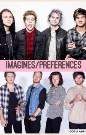 1D + 5SOS Preferences/Imagines from Tumblr - (5SOS) He Comes