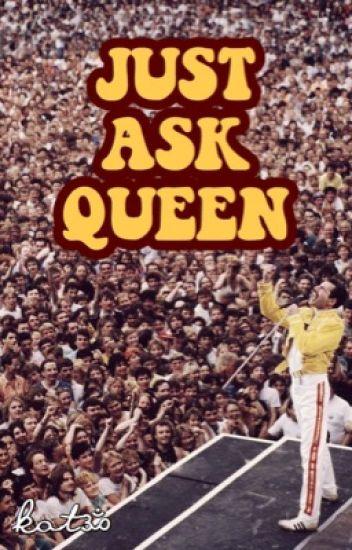 just ask queen