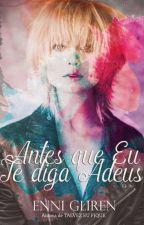 Antes Que Eu Te Diga Adeus by EnniGliren