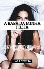 A Babá Da Minha Filha by LaraCecilia17