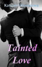 Tainted Love [TopRi ver.] by KatsumiKurosawa