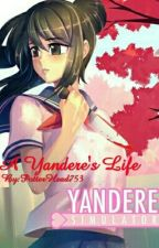 A Yandere's Life (Yandere Simulator Fanfiction) by PotterHead753