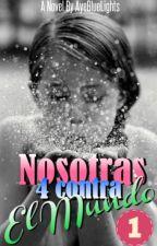 Nosotras 4 contra el mundo ✔ by AyeBlueLights