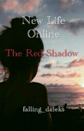 New Life Online: The Red Shadow  by falling_daleks