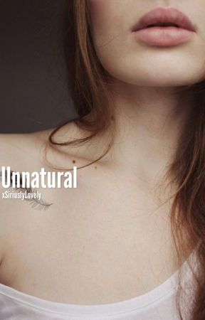 Unnatural | D.M.     {Editing slightly} by xSiriuslyLovely