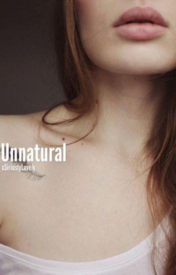 Unnatural | D.M.     {Editing slightly}