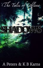 The Tales of Ethlana: Shadows by Ethlana