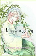 If bliss brings joy // Mizuki x Reader by CythianS