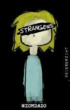 Strangers // #Zomdado by xDieserZimt