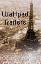 (Closed to requests) Wattpad Trailers  by Aurora_Sinclair