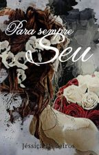 Para Sempre Seu by Contos9