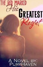 The Red Marked: His Greatest Regret by PuryHaven