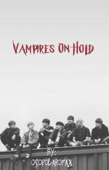 Vampires on hold |bts ff