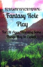 Fantasy RP (Role Play) by dearpisces