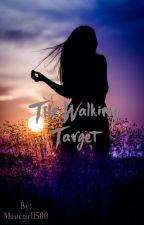 The Walking Target  by haleynicole2000