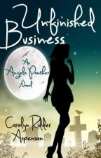 Unfinished Business An Angela Panther Novel by CarolynAspenson