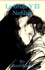 La bruja y el Nefilim (Alexander Lightwood) by RosesRozen