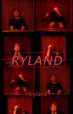 [Ryland] by r5rylaxd