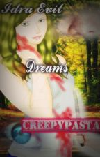 Creepypasta: Idra Evil Dreams (Spanish Version) by LadyChat27