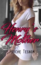 Henry's Mother -New Edition- by TorcheTesnom