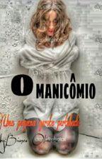 O Manicômio  by BhiiaOliver