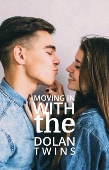 Moving in with the Dolan twins