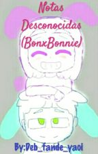 Notas Desconocidas (BonxBonnie) by Deb_fande_yaoi