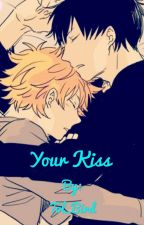 Your Kiss (KageHina) -SMUT- by stealthycat7200
