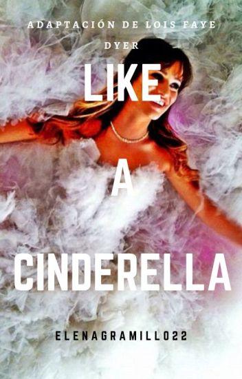 Like A Cinderella - (Adaptación Monchele)