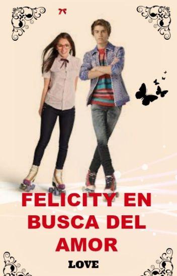 Felicity En Busca Del Amor