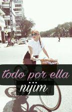 Todo Por Ella - Nijim/Jico by jarayferro