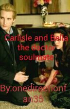 Carlisle AND Bella The Doctors Soulmate by onedirectionfan35