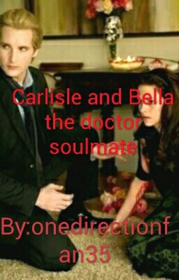 Carlisle AND Bella The Doctors Soulmate