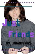 Just Friends (Chandler Riggs fanfic) by darylsalvatore